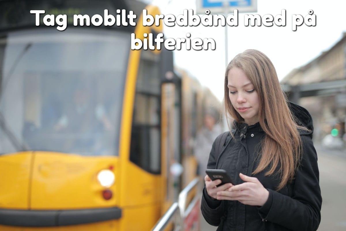 Tag mobilt bredbånd med på bilferien