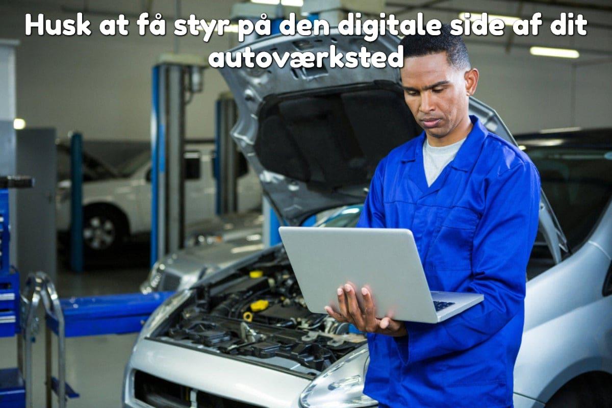 Husk at få styr på den digitale side af dit autoværksted